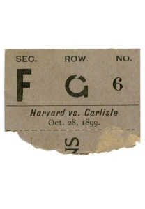 LOT #954: 10/28/1899 Harvard Crimson vs. Carlisle Indians Football Game Ticket Stub